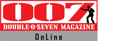 007 MAGAZINE OnLine - The world's foremost James Bond resource
