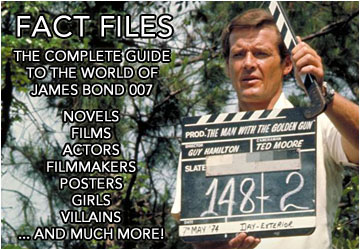 FACT FILES - The complete guide to the world of James Bond 007