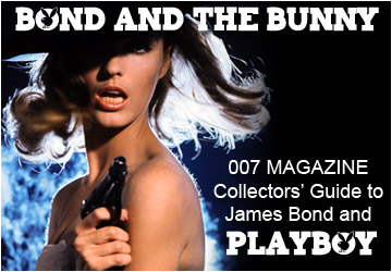 007 MAGAZINE's Collectors' guide to James Bond and PLAYBOY