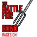 The Battle For Bond Rages On!