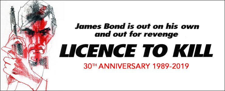 Licence To Kill 30th Anniversary 1989-2019